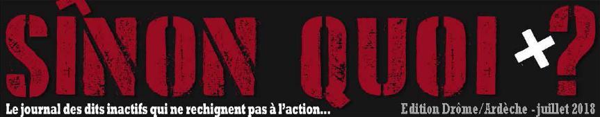 SINON QUOI ? Le journal des dits inactifs qui ne rechignent pas à l'action - Édition Drôme/Ardèche - juillet 2018