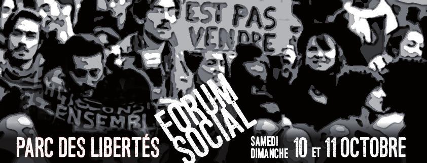Parc des libertés Forum social Samedi et dimanche 10 et 11 octobre.
